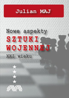 Nowe aspekty sztuki wojennej XXI wieku - Teoretyczno-typologiczna identyfikacja sztuki wojennej