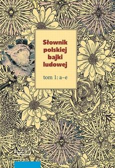 Słownik polskiej bajki ludowej, t. 1–3