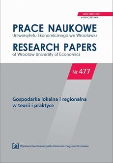 Prace Naukowe Uniwersytetu Ekonomicznego we Wrocławiu nr 477. Gospodarka lokalna i regionalna w teorii i praktyce