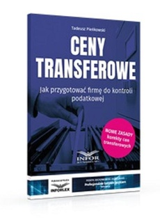 Ceny transferowe.Jak przygotować firmę do kontroli podatkowej wyd.3
