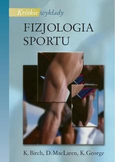 Fizjologia sportu. Krótkie wykłady