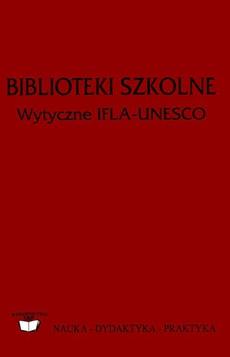 Biblioteki szkolne. Wytyczne IFLA/UNESCO