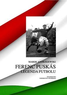Ferenc Puskás. Legenda futbolu