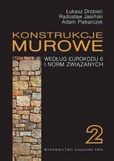 Konstrukcje murowe według Eurokodu 6 i norm związanych. Tom 2