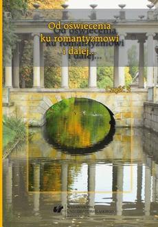 Od oświecenia ku romantyzmowi i dalej... Autorzy - dzieła - czytelnicy. Cz. 5