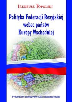 Polityka Federacji Rosyjskiej wobec państw Europy Wschodniej