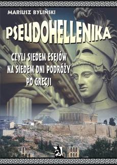 Pseudohellenika czyli siedem esejów na siedem dni podróży po Grecji