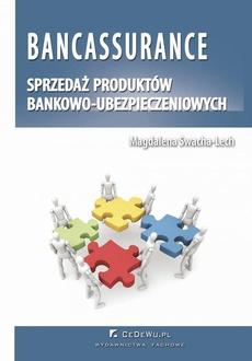 Bancassurance. Sprzedaż produktów bankowo-ubezpieczeniowych. Rozdział 4. Korzyści i zagrożenia związane z rozwojem powiązań bankowo-ubezpieczeniowych typu bancassurance