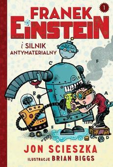 Franek Einstein i silnik antymaterialny
