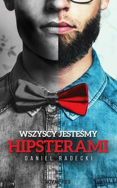 Wszyscy jesteśmy hipsterami