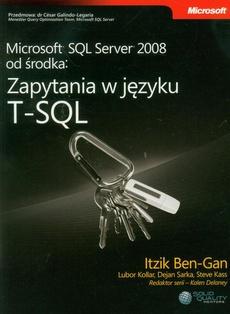 Microsoft SQL Server 2008 od środka: Zapytania w języku T-SQL