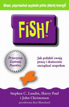 FISH! Jak polubić swoją pracę i skutecznie zarządzać zespołem