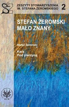 Stefan Żeromski mało znany ; Kara ; Pod pierzyną