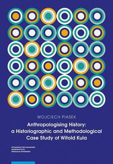 Anthropologising History: a Historiographic and Methodological Case Study of Witold Kula