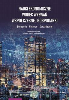 Nauki ekonomiczne wobec wyzwań współczesnej gospodarki. Ekonomia – Finanse – Zarządzanie