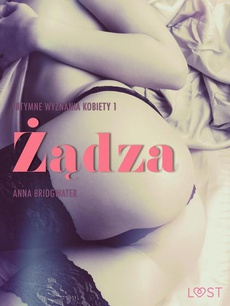 Żądza - Intymne wyznania kobiety 1 - opowiadanie erotyczne