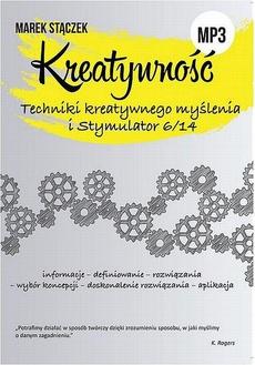KREATYWNOŚĆ. Techniki twórczego myślenia i Stymulator 6/14