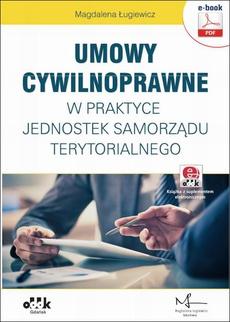 Umowy cywilnoprawne w praktyce jednostek samorządu terytorialnego (e-book z suplementem elektronicznym)
