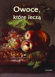 Owoce które leczą