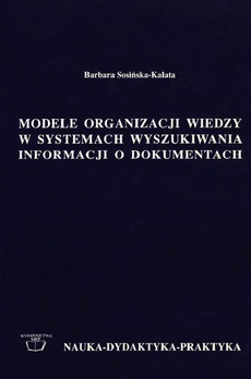 Modele organizacji wiedzy w systemach wyszukiwania informacji o dokumentach