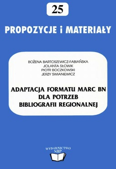 Adaptacja formatu MARC BN dla potrzeb bibliografii regionalnej