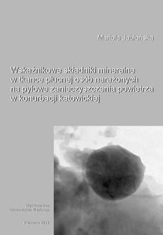 Wskaźnikowe składniki mineralne w tkance płucnej osób narażonych na pyłowe zanieczyszczenia powietrza w konurbacji katowickiej - 04 Rozdziały 6-7, Wyniki analiz chemicznych, Dyskusja wyników .pdf