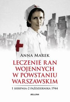 Leczenie ran. Służba medyczna w powstańczej Warszawie