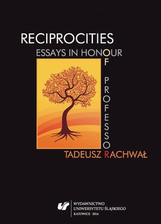 Reciprocities: Essays in Honour of Professor Tadeusz Rachwał