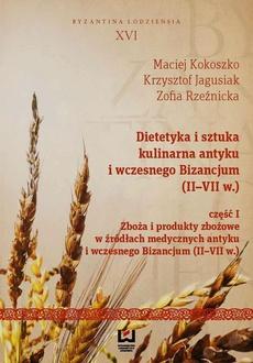 Dietetyka i sztuka kulinarna antyku i wczesnego Bizancjum (II-VII w.) Część 1