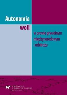 Autonomia woli w prawie prywatnym międzynarodowym i arbitrażu - 04 Forma zapisu na sąd polubowny w kontekście autonomii woli