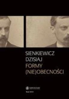 Sienkiewicz dzisiaj. Formy (nie)obecności