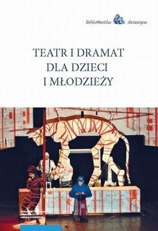 Teatr i dramat dla dzieci i młodzieży