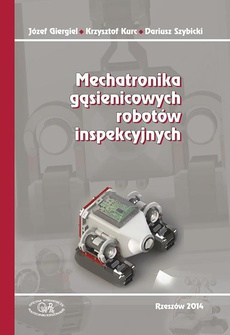 Mechatronika gąsienicowych robotów inspekcyjnych