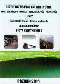 Bezpieczeństwo energetyczne Tom 2 - Adam Paweł Olechowski ODNAWIALNE ŹRÓDŁA ENERGII I ICH ZNACZENIE DLA BEZPIECZEŃSTWA ENERGETYCZNEGO PAŃSTWA