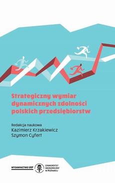 Strategiczny wymiar dynamicznych zdolności polskich przedsiębiorstw