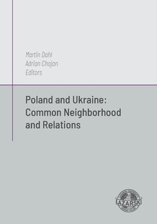 Poland and Ukraine: Common Neighborhod and Relations