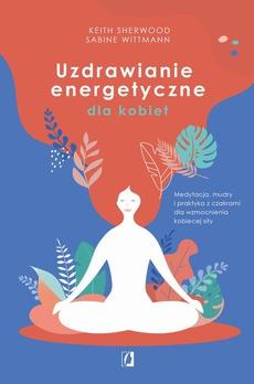 Uzdrawianie energetyczne dla kobiet