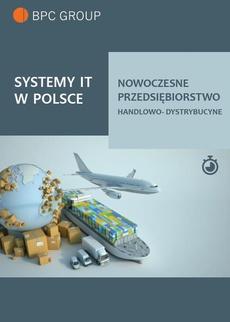 Systemy It w Polsce. Nowoczesne przedsiębiorstwo handlowo-dystrybucyjne