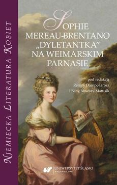 "Sophie Mereau-Brentano. ""Dyletantka"" na weimarskim parnasie"