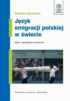 Język emigracji polskiej w świecie. Bilans i perspektywy badawcze