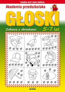 Akademia przedszkolaka. Głoski. Zabawy z obrazkami. 5-7 lat