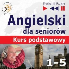 Angielski dla seniorów. Kurs podstawowy część 1-5. Pakiet promocyjny