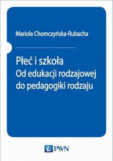Płeć i szkoła. Od edukacji rodzajowej do pedagogiki rodzaju