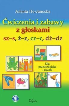 Ćwiczenia i zabawy z głoskami sz–s, ż–z, cz–c, dż–dz