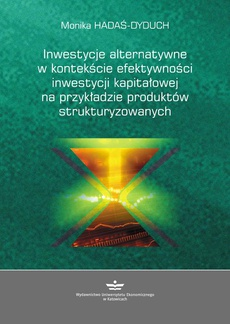 Inwestycje alternatywne w kontekście efektywności inwestycji kapitałowej na przykładzie produktów strukturyzowanych