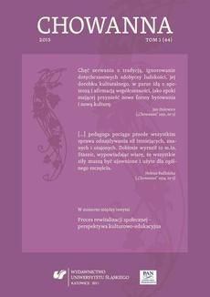 """""""Chowanna"""" 2015. T. 1 (44): Proces rewitalizacji społecznej – perspektywa kulturowo-edukacyjna - 01 Proces rewitalizacji społecznej – perspektywa kulturowo-edukacyjna. Wstęp"""