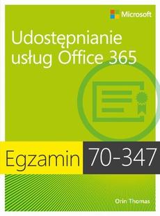 Egzamin 70-347 Udostępnianie usług Office 365