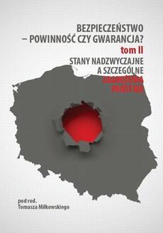 Bezpieczeństwo – powinność czy gwarancja? T. 2, Stany nadzwyczajne a szczególne zagrożenia państwa - Grzegorz Krawiec: Stany nadzwyczajne i zarządzanie kryzysowe a uprawnienia organów administracji publicznej
