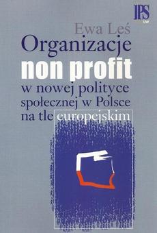 Organizacje non profit w nowej polityce społecznej w Polsce na tle europejskim