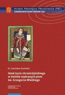 Ideał życia chrześcijańskiego w świetle wybranych pism św. Grzegorza Wielkiego